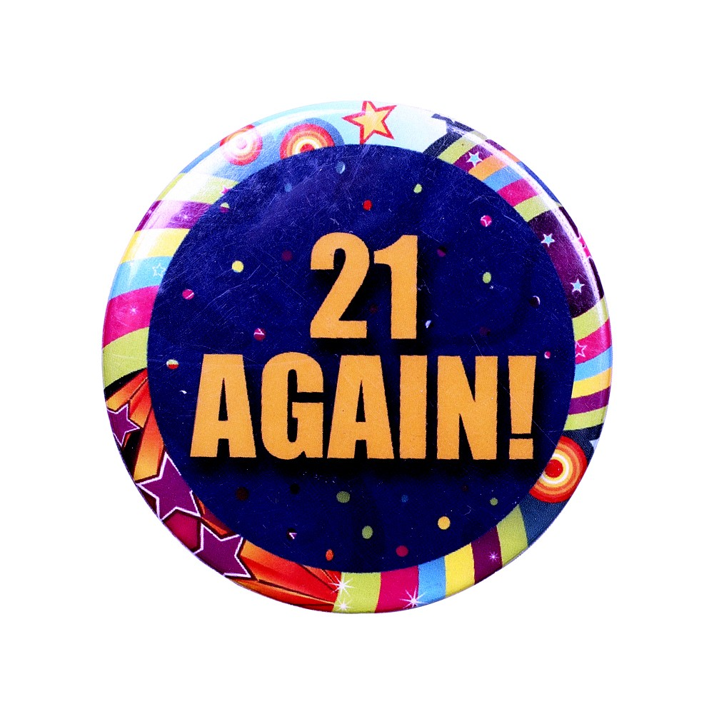 21 Again Birthday Badge