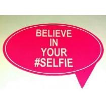 Believe In Your #Selfie