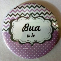 Bua To Be Badge