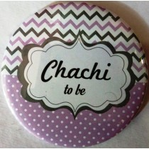 Chachi To Be Badge