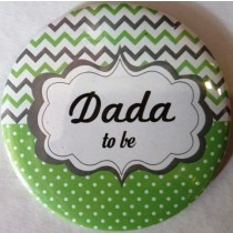Dada To Be Badge