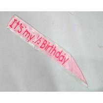 Sash - Its my 1/2 bday  pink